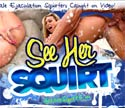See Her Squirt